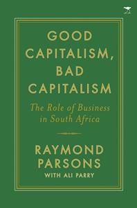 Good Capitalism, Bad Capitalism – the Role of Business in South Africa