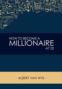 How to become a Millionaire At 22