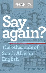 Say Again, The other side of South African English