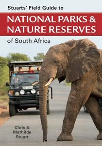 Stuarts' Field guide to National Park & Reserves of South Africa